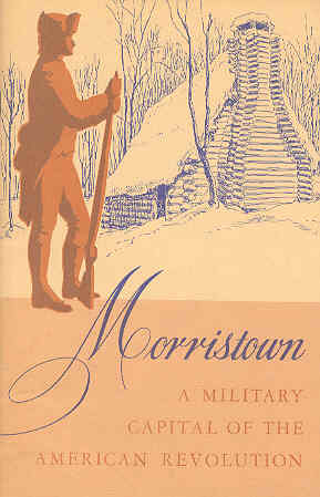 Image for Morristown National Historic Park New Jersey A Military Capital of the American Revolution
