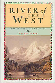Image for River of the West: Stories from the Columbia