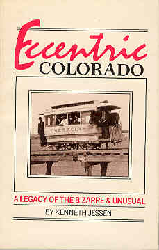 Image for Eccentric Colorado Legacy of the Bizarre and the Unusual