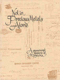 Image for Not in Precious Metals Alone: A Manuscript History of Montana