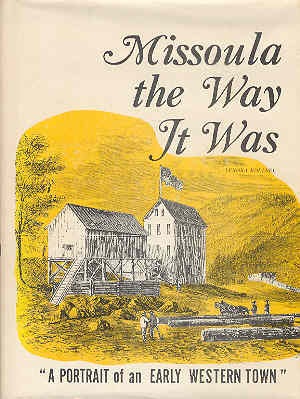 Image for Missoula the Way It Was A Portrait of an Early Western Town