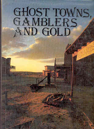 Image for Ghost Towns, Gamblers and Gold