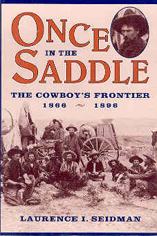 Image for Once in the Saddle: The Cowboy's Frontier 1866-1896