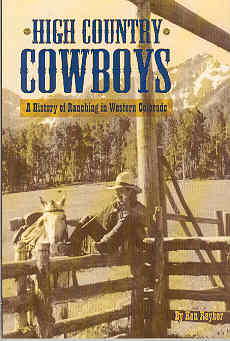 Image for High Country Cowboys: A History of Ranching in Western Colorado
