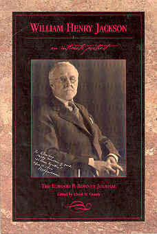 Image for William Henry Jackson: An Intimate Portrait The Elwood P. Bonney Journal