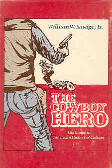 Image for The Cowboy Hero: His Image in American History and Culture