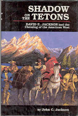 Image for Shadow on the Tetons: David E. Jackson and the Claiming of the American West