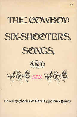 Image for The Cowboy: Six-Shooters, Songs, and Sex