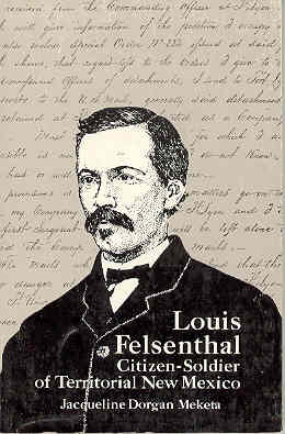 Image for Louis Felsenthal, Citizen-Soldier of Territorial New Mexico