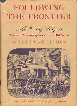 Image for Following the Frontier with F Jay Haynes Pioneer Photographer of the Old West