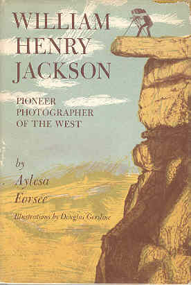 Image for William Henry Jackson: Pioneer Photographer of the West