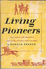 Image for Living Pioneers The Epic of the West By Those Who Lived It