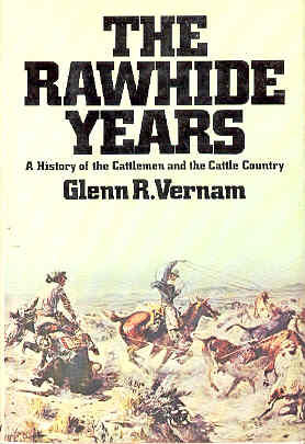 Image for The Rawhide Years: A History of the Cattlemen and the Cattle Country