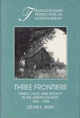Image for Three Frontiers: Family, Land, and Society in the American West, 1850-1900