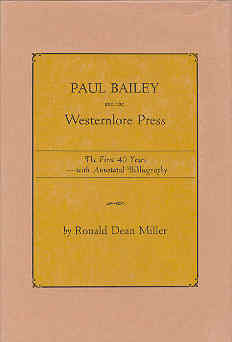 Image for Paul Bailey and the Westernlore Press: The First 40 Years With Annotated Bibliography