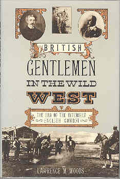 Image for British Gentlemen in the Wild West: The Era of the Intensely English Cowboy
