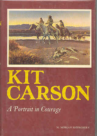 Image for Kit Carson A Portrait in Courage