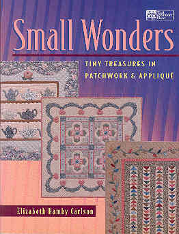 Image for Small Wonders: Tiny Treasures in Patchwork & Applique