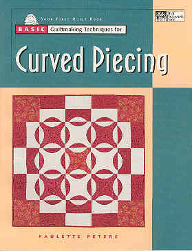 Image for Basic Quiltmaking Techniques for Curved Piecing