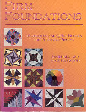 Image for Firm Foundations: Techniques and Quilt Blocks for Precision Piecing