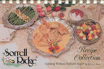 Image for The Sorrell Ridge Cookbook Cooking Without Refined Sugar