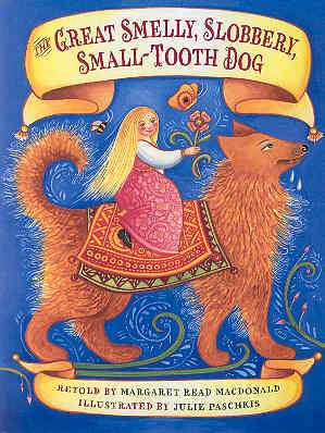 Image for The Great Smelly, Slobbery, Small-Tooth Dog: A Folktale from Great Britain