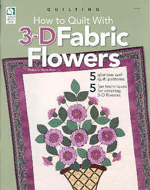 Image for How to Quilt With 3-D Fabric Flowers