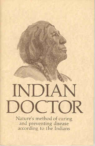 Image for Indian Doctor Nature's Method of Curing and Preventing Disease According to the Indians