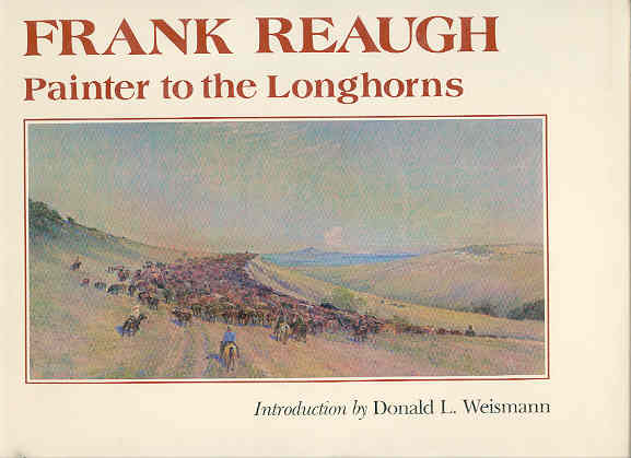 Image for Frank Reaugh: Painter to the Longhorns