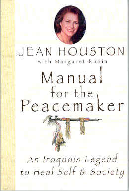 Image for Manual for the Peacemaker: An Iroquois Legend to Heal Self & Society