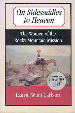 Image for On Sidesaddles to Heaven: The Women of the Rocky Mountain Mission