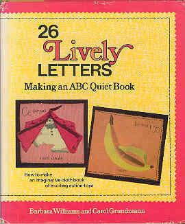 Image for Twenty-Six Lively Letters: Making an ABC Quiet Book