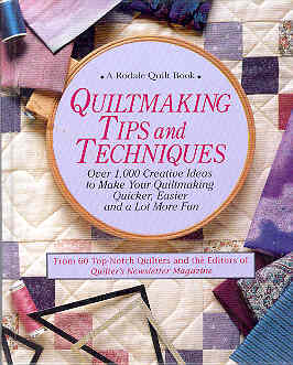 Image for Quiltmaking Tips and Techniques: Over 1,000 Creative Ideas to Make Your Quiltmaking Quicker, Easier and a Lot More Fun