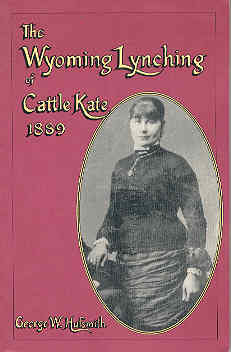 Image for The Wyoming Lynching of Cattle Kate, 1889