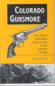 Image for Colorado Gunsmoke: True Stories of Outlaws & Lawmen on the Colorado Frontier