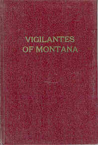 Image for The Vigilantes of Montana or Popular Justice in the Rocky Mountains