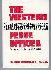 Image for The Western Peace Officer A Legacy of Law and Order