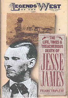 Image for The Life, Times & Treacherous Death of Jesse James