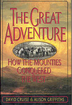 Image for The Great Adventure: How the Mounties Conquered the West