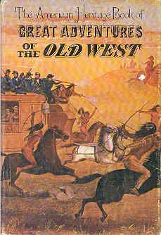 Image for The American Heritage Book of Great Adventures of the Old West