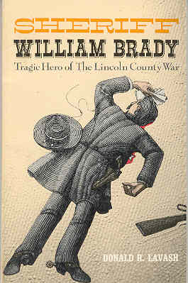Image for Sheriff William Brady, Tragic Hero of the Lincoln County War