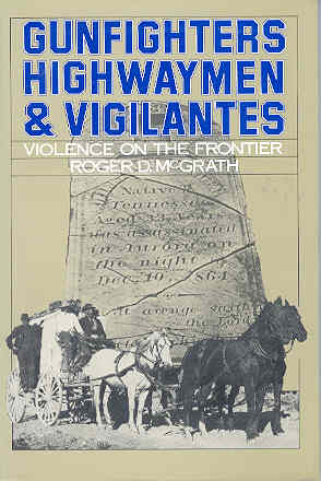 Image for Gunfighters, Highwaymen, and Vigilantes: Violence on the Frontier