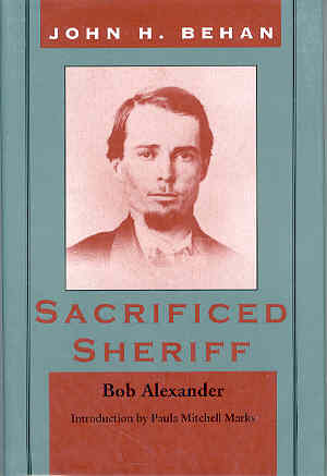 Image for John Harris Behan: Sacrificed Sheriff