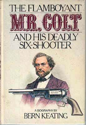 Image for The Flamboyant Mr. Colt and His Deadly Six-Shooter