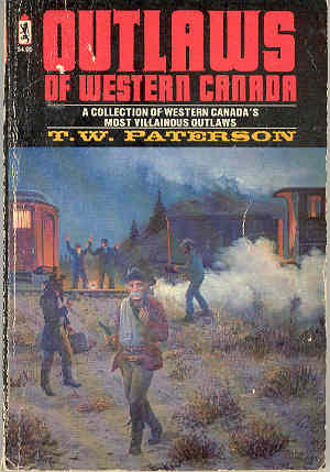 Image for Outlaws of Western Canada A Collection of Western Canada's Most Villainous Outlaws