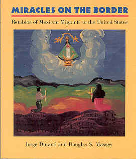 Image for Miracles on the Border: Retablos of Mexican Migrants to the United States