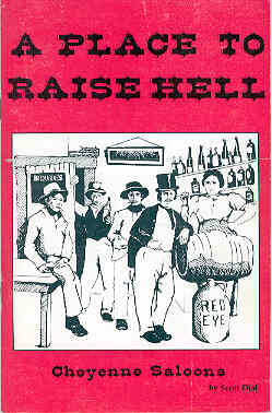 Image for A Place to Raise Hell Cheyenne Saloons