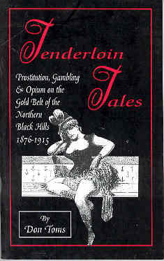 Image for Tenderloin Tales: Prostitution Gambling and Opium on the Gold Belt of the Northern Black Hills 1876 - 1915