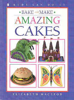 Image for Bake and Make Amazing Cakes