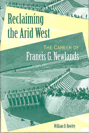 Image for Reclaiming the Arid West: The Career of Francis G. Newlands